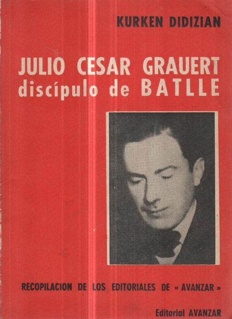 Recopilación de editoriales del semanario Avanzar por Julio César Grauert,