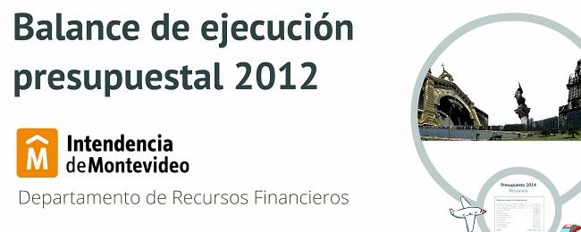 Balance de Ejecución 2012 de la Intendencia de Montevideo. Fuente: Prezi IMM.